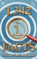 1,342 QI Facts To Leave You Flabbergasted by John Lloyd, John Mitchinson, James Harkin