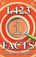 1,423 QI Facts to Bowl You Over by John Lloyd, James Harkin, Anne Miller