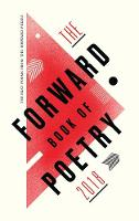 Forward Book of Poetry 2018, The by Various Poets, Emily Berry, Michael Longley, Sinead Morrissey
