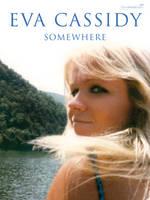 Somewhere (Piano, Vocal, Guitar) by Eva Cassidy