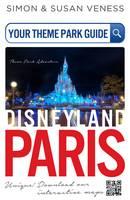 Your Theme Park Guide Disneyland Paris Where Adventures Begin by Simon Veness, Susan Veness