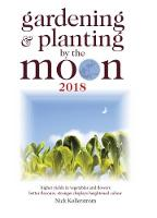 Gardening and Planting by the Moon by Nick Kollerstrom