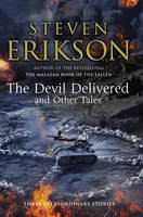 Cover for The Devil Delivered and Other Tales by Steven Erikson