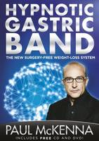 Cover for The Hypnotic Gastric Band by Paul McKenna