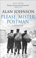 Please, Mr Postman by Alan Johnson