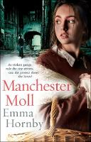 Manchester Moll by Emma Hornby