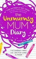 The Unmumsy Mum Diary by The Unmumsy Mum, Sarah Turner