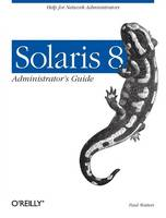 Solaris 8 Administrator's Guide by Paul Watters