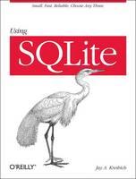 Using SQLite by Jay A. Kreibich
