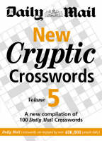 New Cryptic Crosswords A New Compilation of 100 Daily Mail Crosswords by Daily Mail