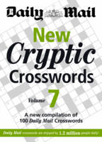 The Daily Mail: New Cryptic Crosswords 7 A New Compilation of 100 Daily Mail Crosswords by