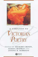 A Companion to Victorian Poetry by Ciaran Cronin