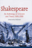Shakespeare An Anthology of Criticism and Theory 1945-2000 by Russ McDonald