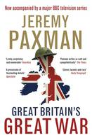 Cover for Great Britain's Great War A Sympathetic History of Our Gravest Folly by Jeremy Paxman