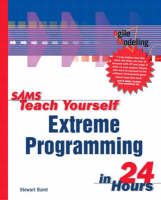 Sams Teach Yourself Extreme Programming in 24 Hours by Paul Peterson, D. Voss, Stewart Baird