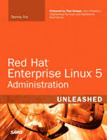 Red Hat Enterprise Linux 5 Administration Unleashed by Tammy Fox