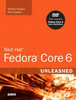 Red Hat Fedora Core 6 Unleashed by Paul Hudson, Andrew Hudson