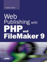 Web Publishing with PHP and FileMaker 9 by Jonathan Stark