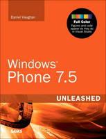 Windows Phone 7.5 Unleashed by Daniel Vaughan