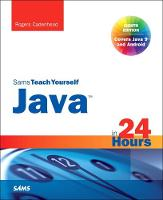 Java in 24 Hours, Sams Teach Yourself (Covering Java 9) by Rogers Cadenhead