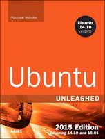 Ubuntu Unleashed Covering 14.10 and 15.04 by Matthew Helmke
