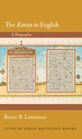 The Koran in English A Biography by Bruce B. Lawrence