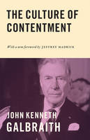 The Culture of Contentment by John Kenneth Galbraith, Jeff Madrick