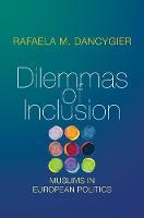 Dilemmas of Inclusion Muslims in European Politics by Rafaela M. Dancygier