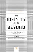 To Infinity and Beyond A Cultural History of the Infinite by Eli Maor, Eli Maor