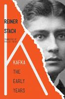Kafka The Early Years by Reiner Stach