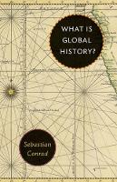 What Is Global History? by Sebastian Conrad