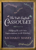The Full English Cassoulet Making Do In the Kitchen by Richard Mabey
