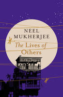 Cover for The Lives of Others by Neel Mukherjee