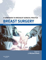 Breast Surgery A Companion to Specialist Surgical Practice by J. Michael Dixon