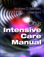 Oh's Intensive Care Manual Expert Consult: Online and Print by Andrew Bersten, Neil Soni