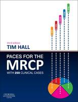 PACES for the MRCP with 250 Clinical Cases by Tim Hall