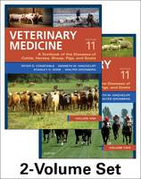 Veterinary Medicine A textbook of the diseases of cattle, horses, sheep, pigs and goats - two-volume set by Peter D. Constable, Kenneth W. Hinchcliff, Stanley H. Done, Walter Gruenberg