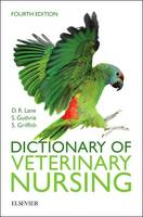Dictionary of Veterinary Nursing by Denis Richard Lane, Sue Guthrie, Sian Griffith