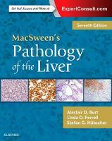 MacSween's Pathology of the Liver by Alastair D. Burt, Linda D. Ferrell, Stefan G., M.D. Hubscher