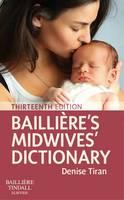 Bailliere's Midwives' Dictionary by Denise Tiran