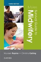 Myles Survival Guide to Midwifery by Maureen D. Raynor, Christine Catling