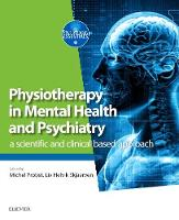 Physiotherapy in Mental Health and Psychiatry a scientific and clinical based approach by Michel Probst