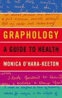 Graphology A Guide to Health by Monica O'Hara-Keeton