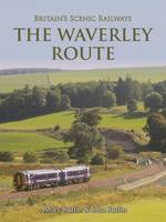 Britain's Scenic Railways the Waverley Route by