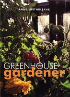 The Greenhouse Gardener by Anne Swithinbank, John Swithinbank