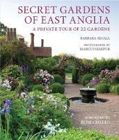 Secret Gardens of East Anglia by Barbara Segall