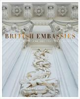 British Embassies Their Diplomatic and Architectural History by James Stourton, Luke White