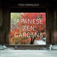Japanese Zen Gardens by Yoko Kawaguchi, Alex Ramsay