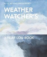 The Royal Meteorological Society Weather Watcher's Three-Year Log Book by