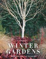 Winter Gardens Reinventing the Season by Cedric Pollet